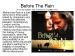 before the rain from the website http balkansnet org rain html