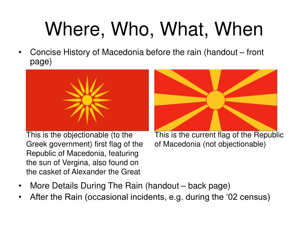 This is the objectionable (to the Greek government) first flag of the Republic of Macedonia, featuring the sun of Vergina, also found on the casket of Alexander the Great