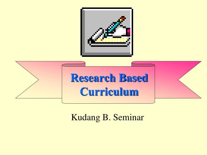 research based curriculum n.