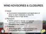 wind advisories closures