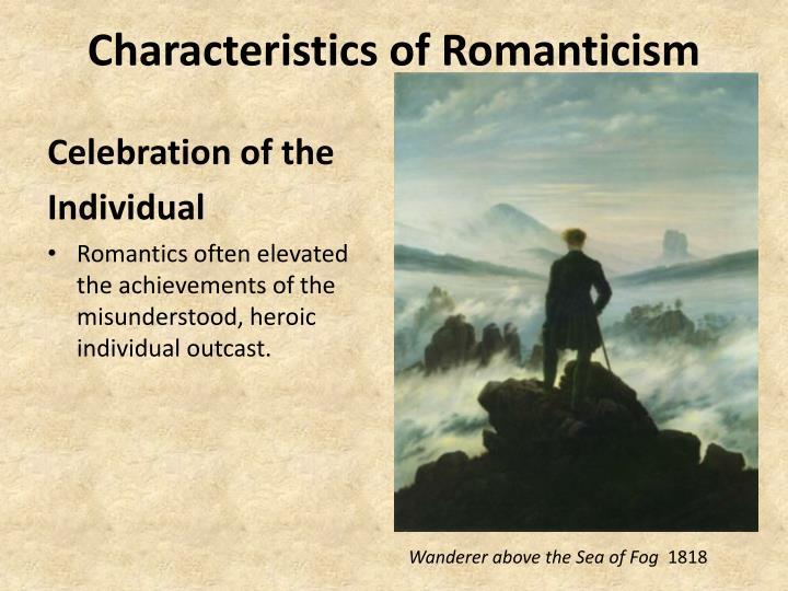 characteristics of romanticism essay Romanticism essays - aspects of romanticism preview preview essay about aspects of romanticism romanticism encompasses characteristics of.