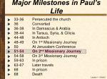major milestones in paul s life