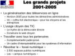 les grands projets 2001 2005