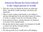 american dream has been reduced to the vulgar pursuit of wealth2