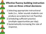 effective fluency building instruction rests on three critical decisions
