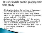 historical data on the geomagnetic field study