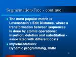 segmentation free continue