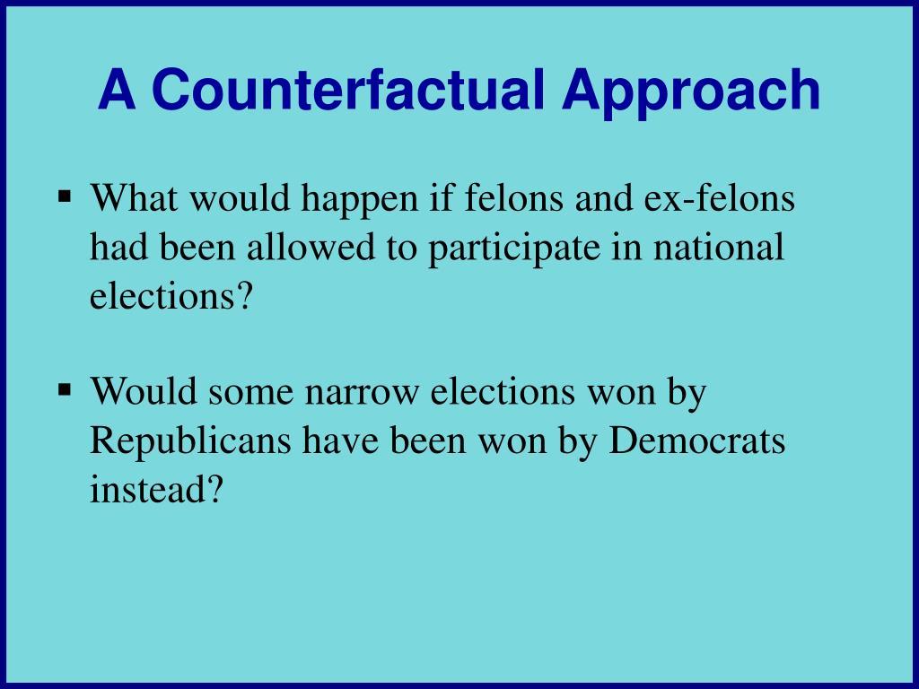 A Counterfactual Approach