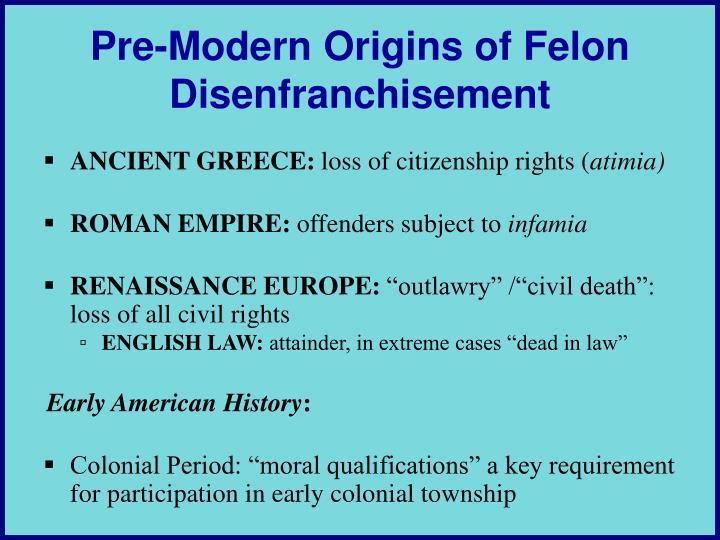 Pre modern origins of felon disenfranchisement