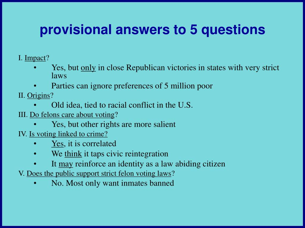 provisional answers to 5 questions