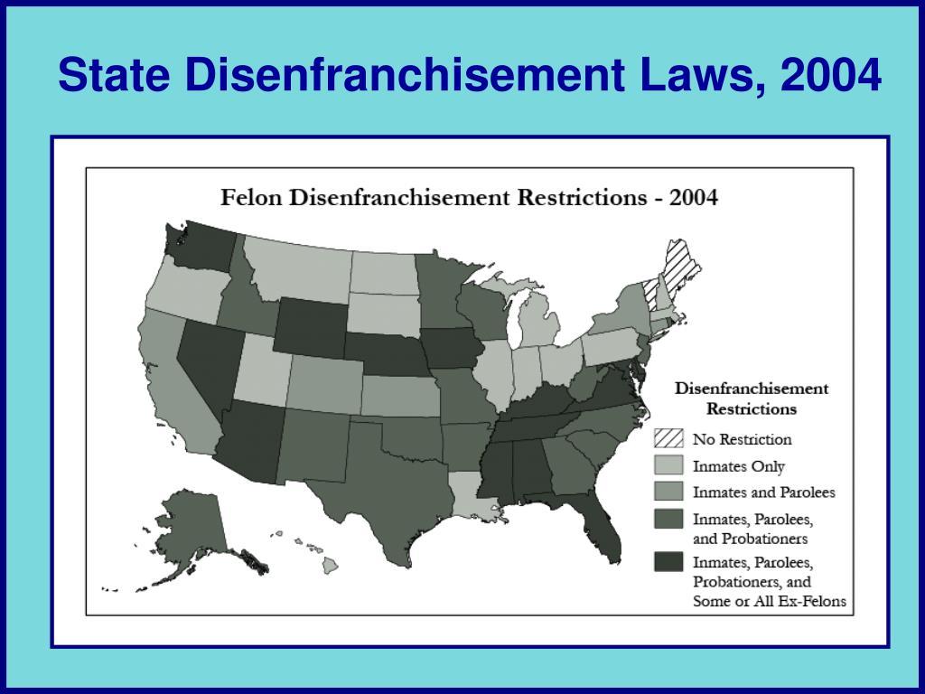 State Disenfranchisement Laws, 2004