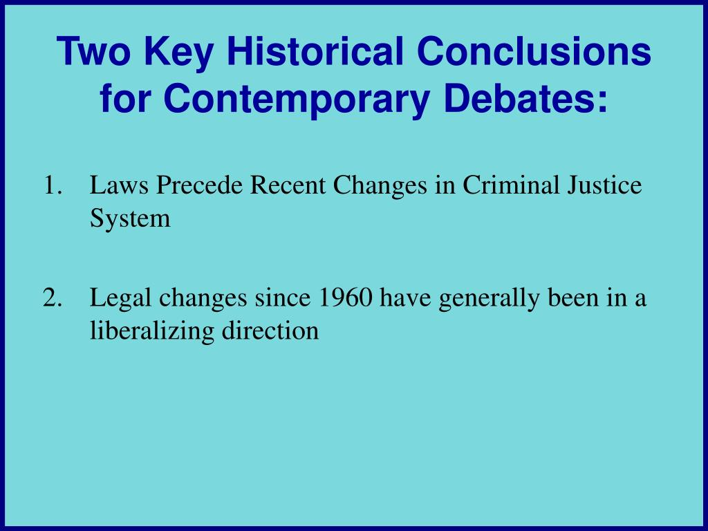 Two Key Historical Conclusions for Contemporary Debates: