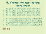 4 choose the most natural word order