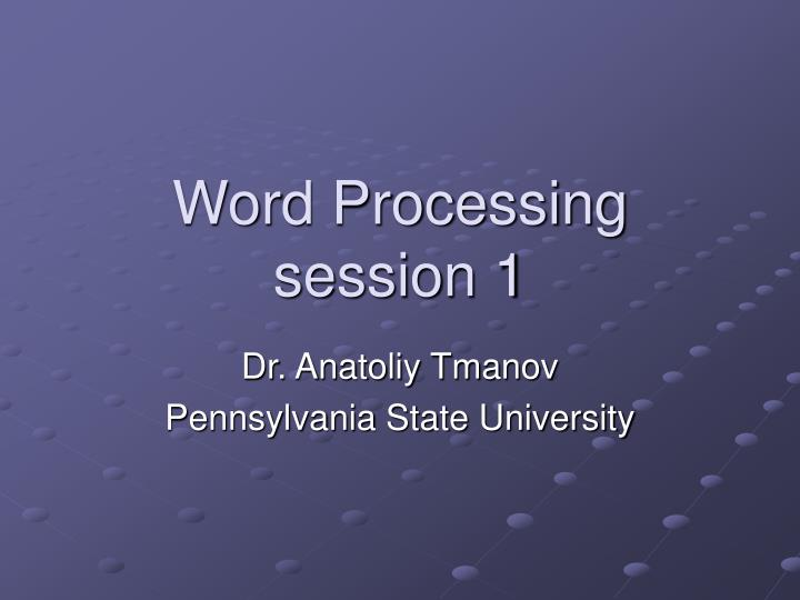 Word processing session 1