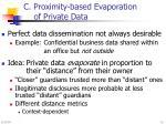 c proximity based evaporation of private data