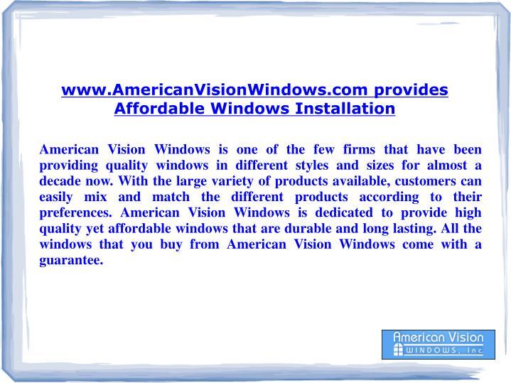 Www.AmericanVisionWindows.com provides Affordable Windows Installation
