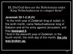 11 did god then use the babylonians under king nebuchadnezzar to conquer them