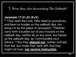 7 were they also desecrating the sabbath