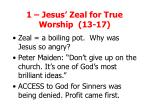 1 jesus zeal for true worship 13 17