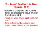 2 jesus zeal for his own mission 17