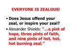 everyone is zealous