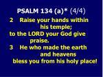 psalm 134 a 4 4