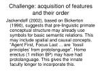 challenge acquisition of features and their order
