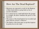how are the dead baptised