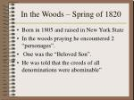 in the woods spring of 1820