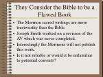 they consider the bible to be a flawed book