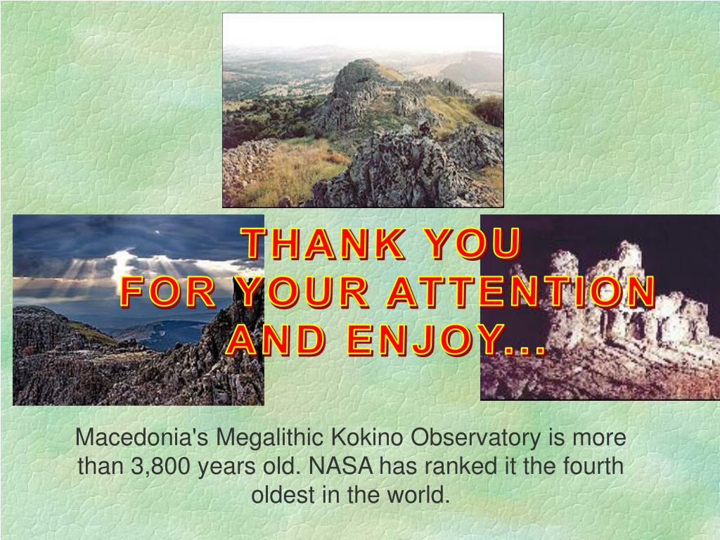 Macedonia's Megalithic Kokino Observatory is more than 3,800 years old. NASA has ranked it the fourth oldest in the world.