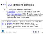 lc different identities