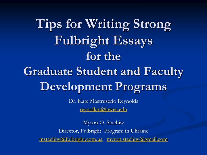 tips for writing strong fulbright essays for the graduate student and faculty development programs n.