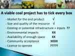 a viable coal project has to tick every box