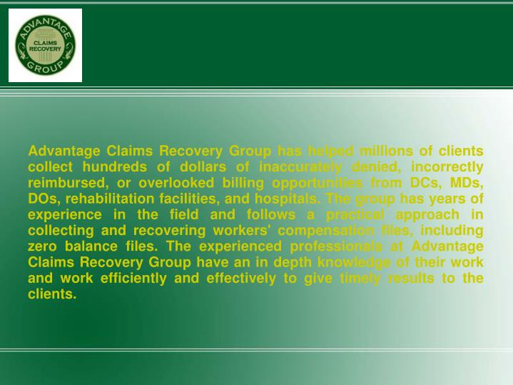 Advantage Claims Recovery Group has helped millions of clients collect hundreds of dollars of inaccu...