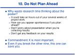 10 do not plan ahead