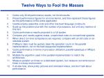 twelve ways to fool the masses