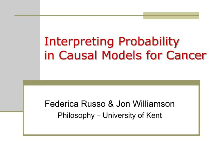 interpreting probability in causal models for cancer n.