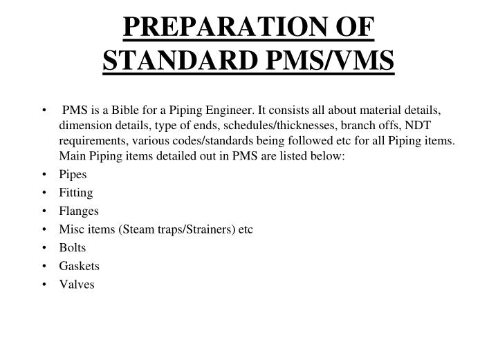 PREPARATION OF STANDARD PMS/VMS