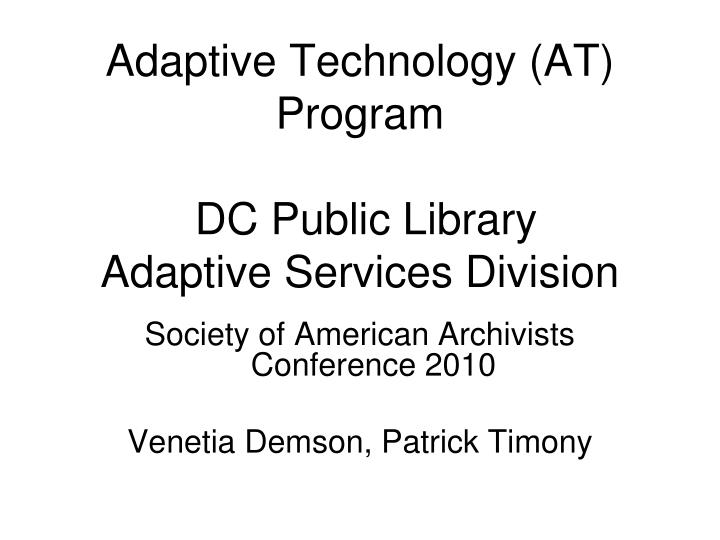 Adaptive technology at program dc public library adaptive services division