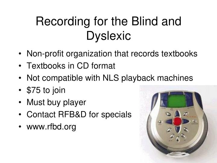 Recording for the Blind and Dyslexic