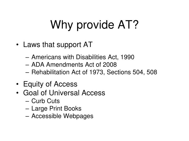Why provide AT?