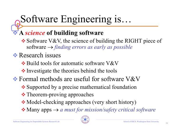 Software Engineering is…