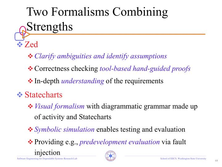 Two Formalisms Combining Strengths
