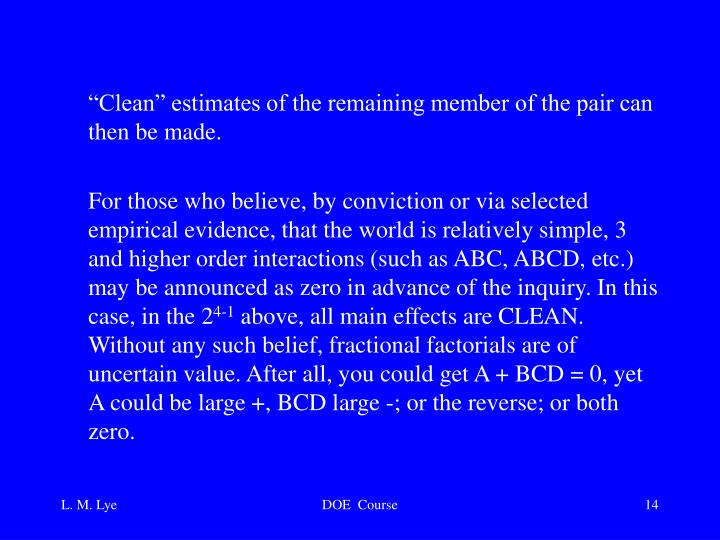 """""""Clean"""" estimates of the remaining member of the pair can then be made."""