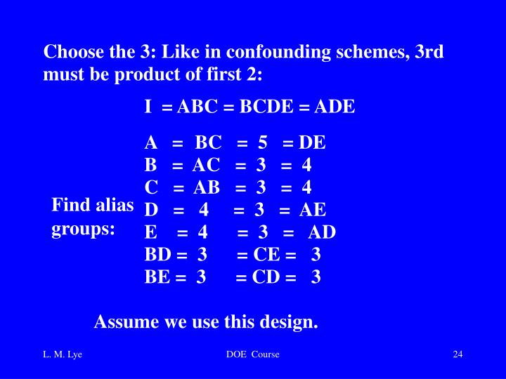 Choose the 3: Like in confounding schemes, 3rd