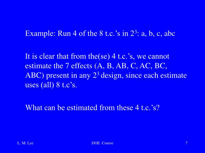 Example: Run 4 of the 8 t.c.'s in 2