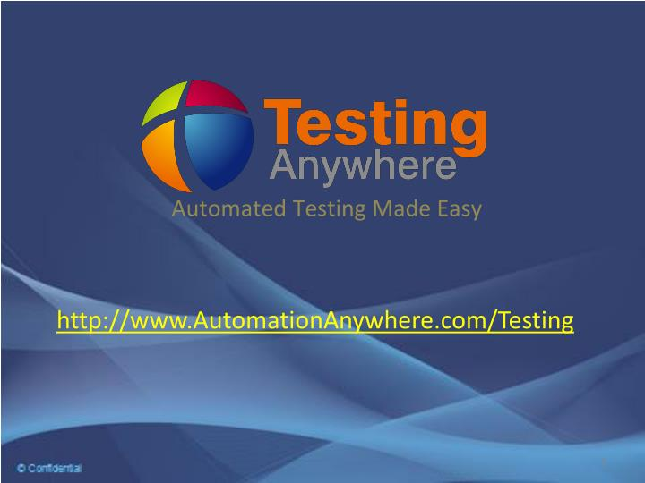 PPT - Testing Anywhere by Automation Anywhere PowerPoint