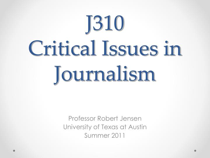 j310 critical issues in journalism n.