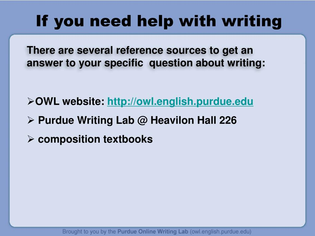 If you need help with writing